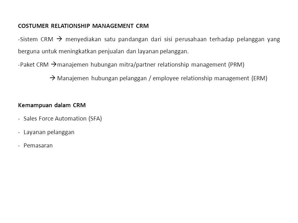 Penggolongan CRM -CRM Operasional -CRM analitis Nilai bisnis CRM  dapat meraih keuntungan, termasuk peningkatan kepuasan pelanggan, mengurangi biaya pemasaran langsung, pemasarannya lebih efektif dan biaya untuk mendapatkan pelanggan dan mempertahankannya menjadi lebih rendah.