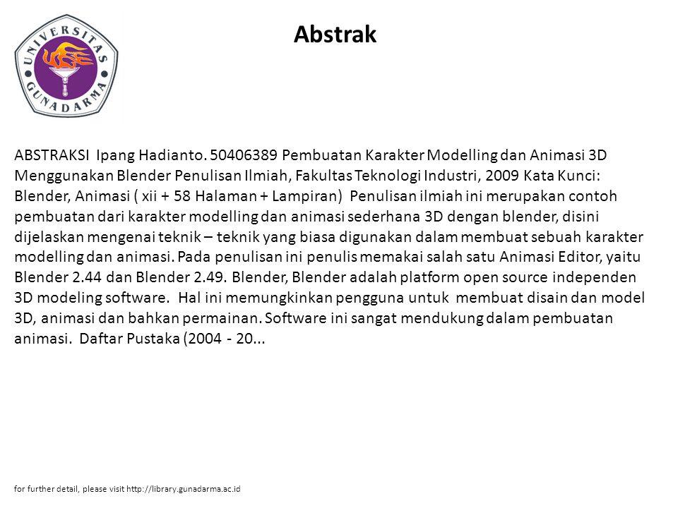 Abstrak ABSTRAKSI Ipang Hadianto. 50406389 Pembuatan Karakter Modelling dan Animasi 3D Menggunakan Blender Penulisan Ilmiah, Fakultas Teknologi Indust
