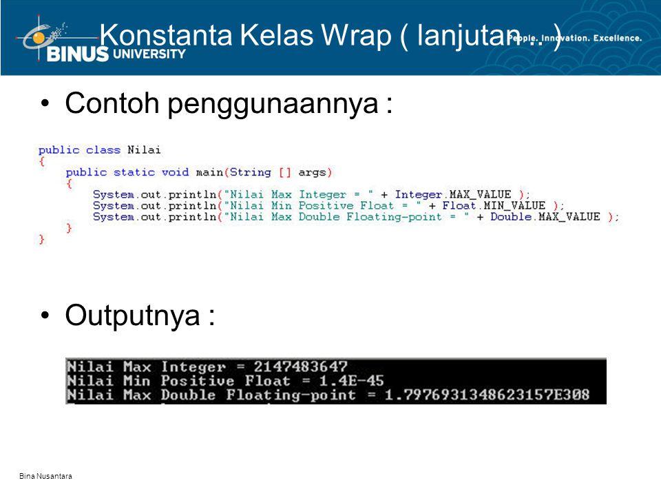 Bina Nusantara Fungsi Konversi Pada saat kita menginisialisasi sebuah nilai dalam bentuk string kita dapat menggunakan fungsi static valueOf atau langsung menggunakan konstrukturnya.