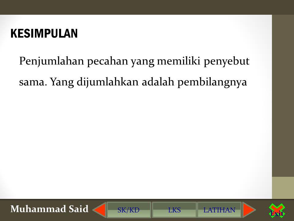 Muhammad Said SK/KD LKSLATIHAN Exit 3.Hasil penjumlahan dari 2/6 + 2/6 adalah....