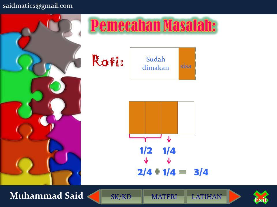 saidmatics@gmail.com Muhammad Said Exit Roti: Dimakan adik Makan lagi =....