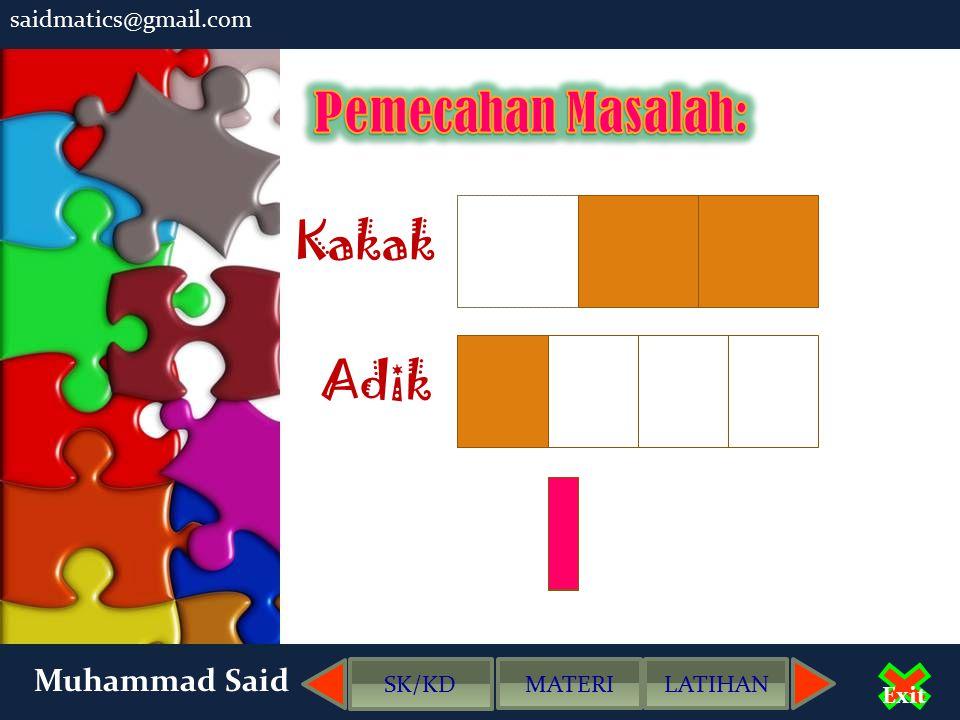 saidmatics@gmail.com Muhammad Said Exit Adik dan kakak berbagi sepotong roti menjadi beberapa bagian.