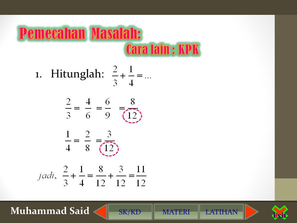 saidmatics@gmail.com Muhammad Said Exit Kakak Adik SK/KD MATERILATIHAN