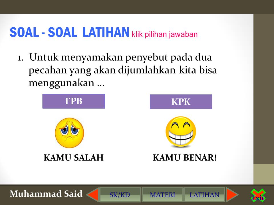 Muhammad Said Exit 2. Hitunglah: SK/KD MATERILATIHAN