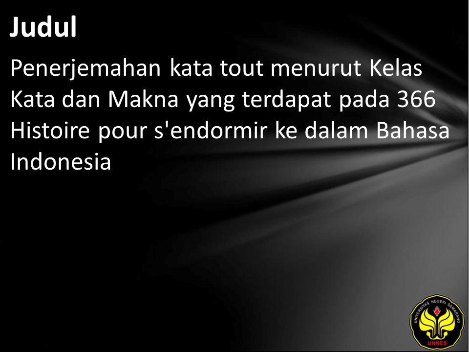 Judul Penerjemahan kata tout menurut Kelas Kata dan Makna yang terdapat pada 366 Histoire pour s'endormir ke dalam Bahasa Indonesia