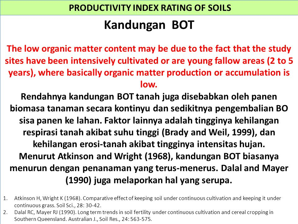 PRODUCTIVITY INDEX RATING OF SOILS Kandungan BOT The low organic matter content may be due to the fact that the study sites have been intensively cult