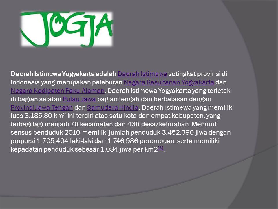 Daerah Istimewa Yogyakarta adalah Daerah Istimewa setingkat provinsi di Indonesia yang merupakan peleburan Negara Kesultanan Yogyakarta dan Negara Kad