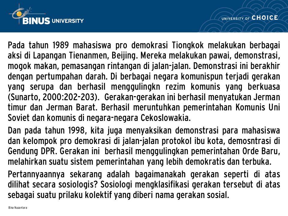 Bina Nusantara Pada tahun 1989 mahasiswa pro demokrasi Tiongkok melakukan berbagai aksi di Lapangan Tienanmen, Beijing.