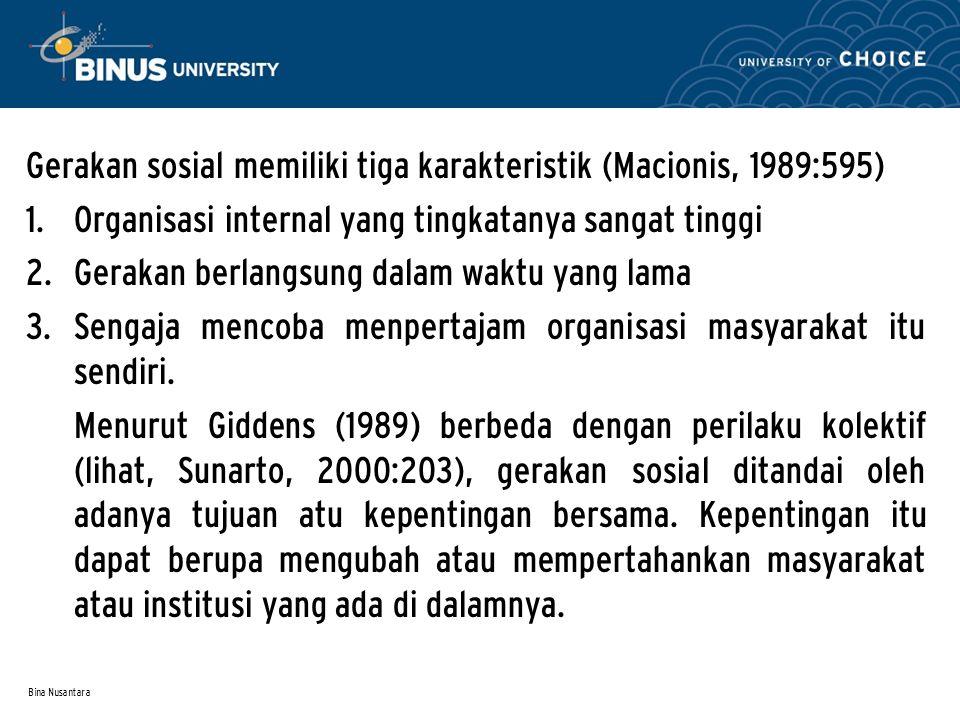 Bina Nusantara Gerakan sosial memiliki tiga karakteristik (Macionis, 1989:595) 1.