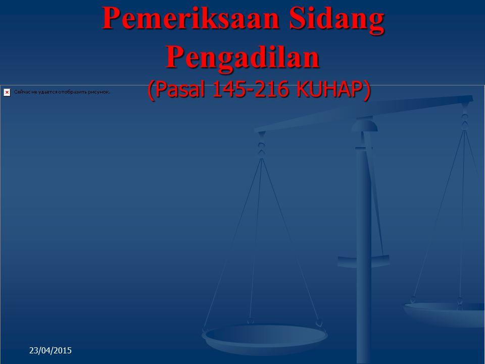 Pemeriksaan Sidang Pengadilan (Pasal 145-216 KUHAP) 23/04/2015