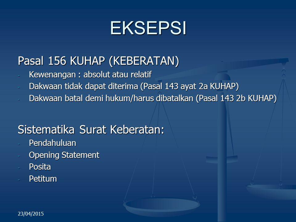 EKSEPSI Pasal 156 KUHAP (KEBERATAN) - Kewenangan : absolut atau relatif - Dakwaan tidak dapat diterima (Pasal 143 ayat 2a KUHAP) - Dakwaan batal demi