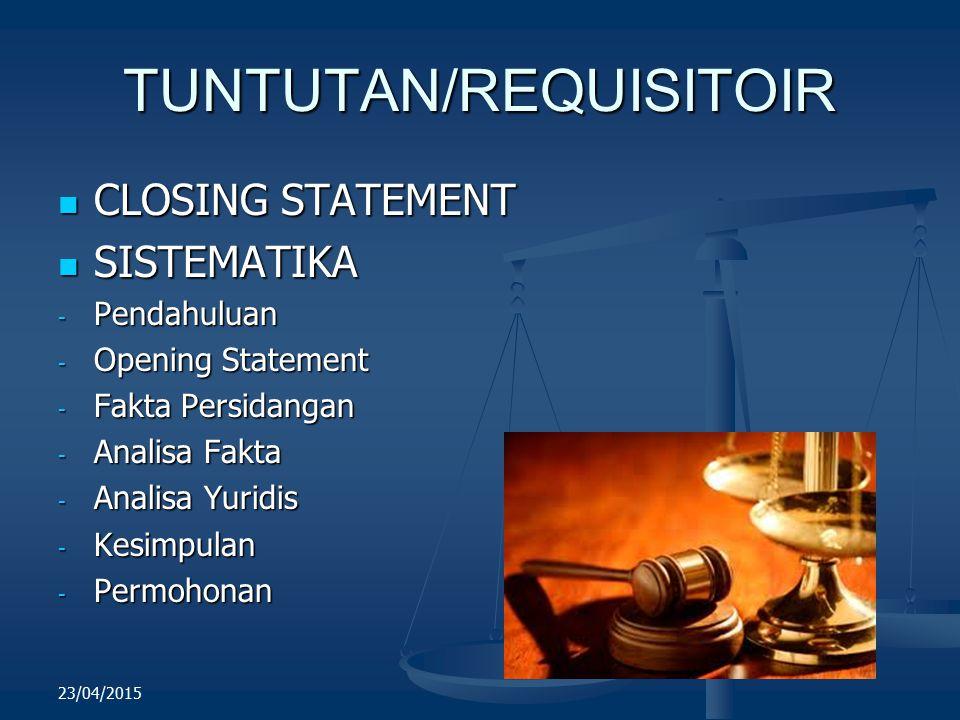 TUNTUTAN/REQUISITOIR CLOSING STATEMENT CLOSING STATEMENT SISTEMATIKA SISTEMATIKA - Pendahuluan - Opening Statement - Fakta Persidangan - Analisa Fakta