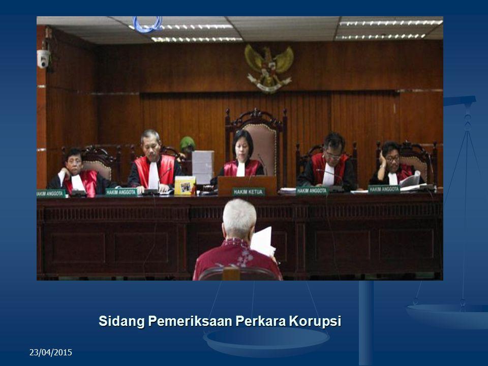 Sidang Pemeriksaan Perkara Korupsi 23/04/2015