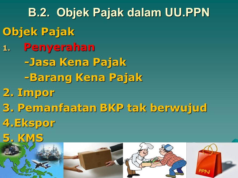 B.1. Subjek Pajak dalam UU.PPN Subjek Pajak 1.