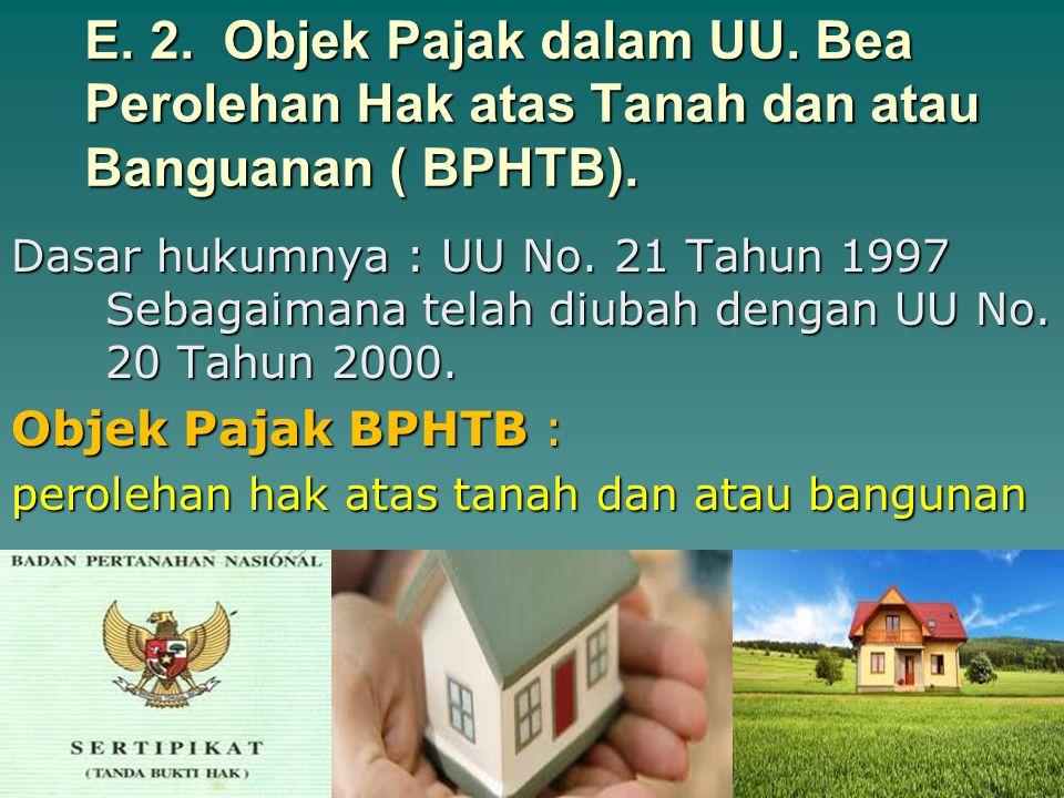 E.1. Subjek Pajak dalam UU. Bea Perolehan Hak atas Tanah dan atau Banguanan ( BPHTB).
