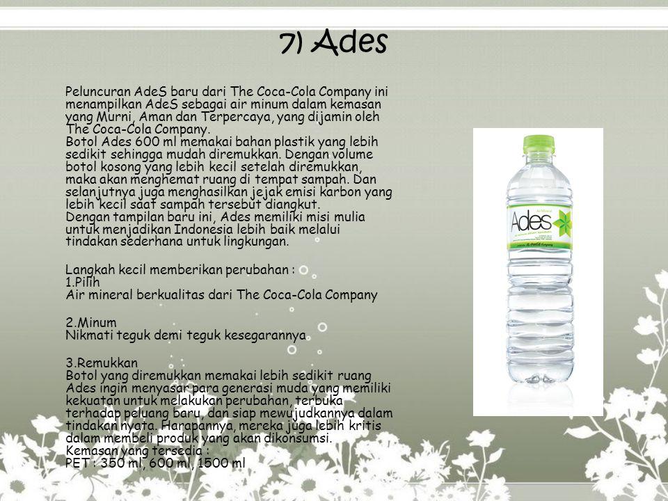 7) Ades Peluncuran AdeS baru dari The Coca-Cola Company ini menampilkan AdeS sebagai air minum dalam kemasan yang Murni, Aman dan Terpercaya, yang dij