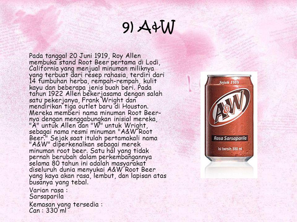 9) A&W Pada tanggal 20 Juni 1919, Roy Allen membuka stand Root Beer pertama di Lodi, California yang menjual minuman miliknya yang terbuat dari resep