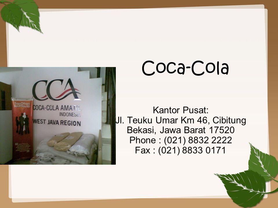 Coca-Cola Kantor Pusat: Jl. Teuku Umar Km 46, Cibitung Bekasi, Jawa Barat 17520 Phone : (021) 8832 2222 Fax : (021) 8833 0171