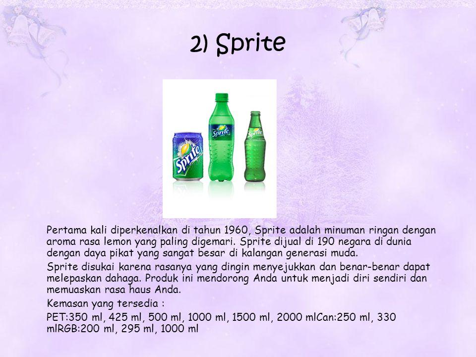 2) Sprite Pertama kali diperkenalkan di tahun 1960, Sprite adalah minuman ringan dengan aroma rasa lemon yang paling digemari. Sprite dijual di 190 ne