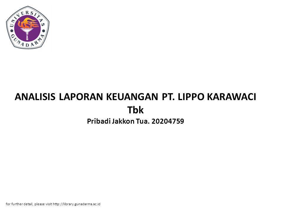 ANALISIS LAPORAN KEUANGAN PT. LIPPO KARAWACI Tbk Pribadi Jakkon Tua. 20204759 for further detail, please visit http://library.gunadarma.ac.id