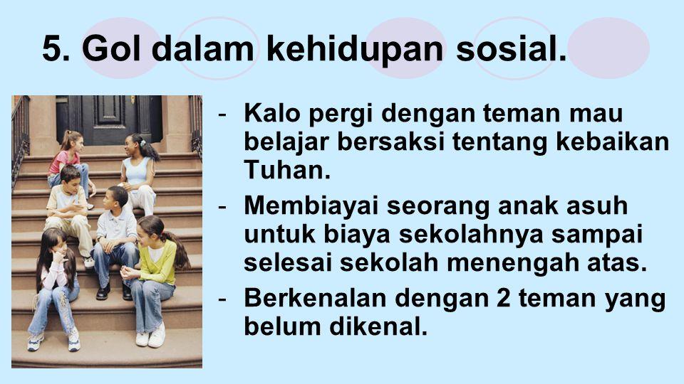 5.Gol dalam kehidupan sosial.