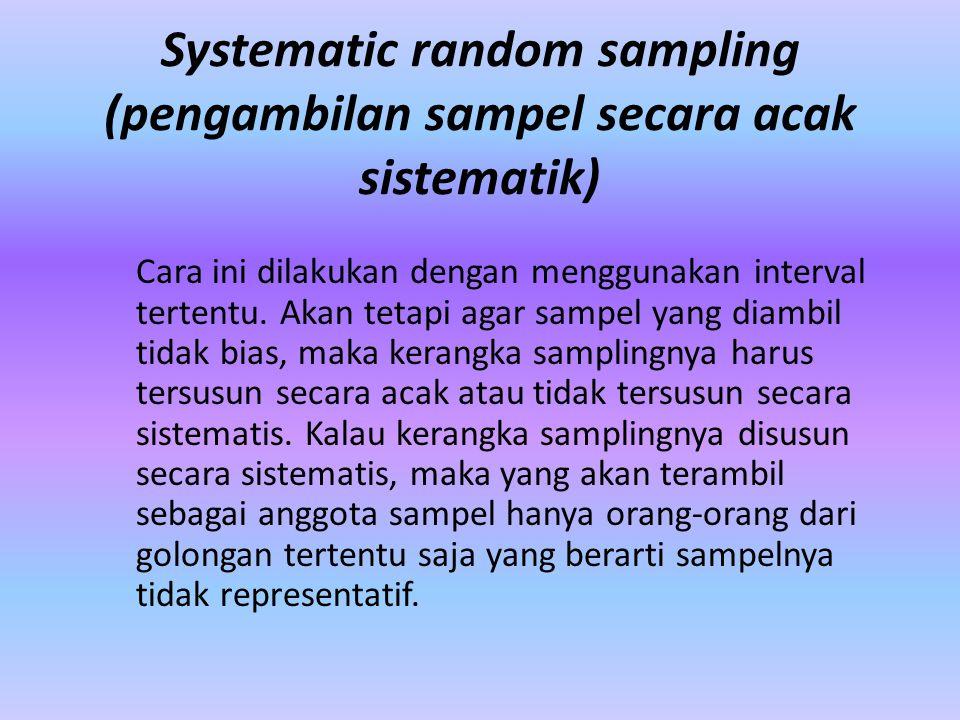 Sampel/ Sumber Data Metode kuantitatif a.Besar b.Representatif c.Sedapat mungkin random d.Ditentukan sejak awal Metode kualitatif a.Kecil b.Tidak representatif c.Purposive d.Berkembang selama proses penelitian