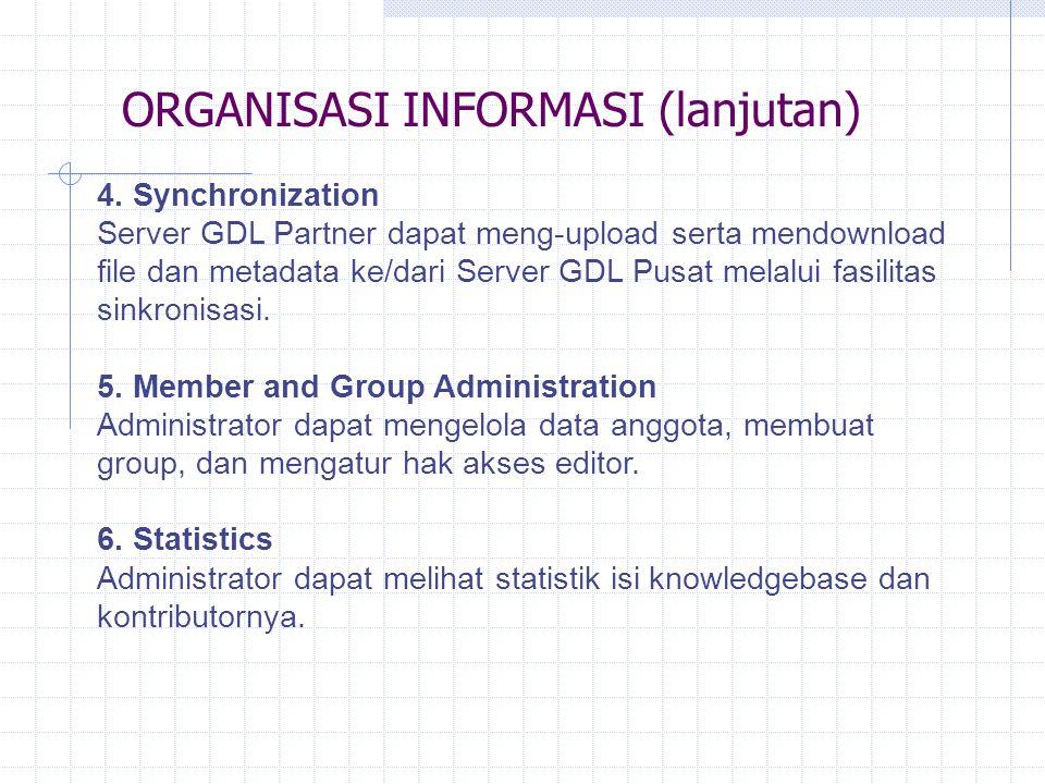 ORGANISASI INFORMASI IDLN 1. Distributed Knowledge Management Pengelolaan ilmu pengetahuan dilakukan secara terdistribusi, oleh partner di server DL m