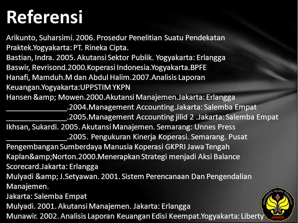 Referensi Arikunto, Suharsimi. 2006. Prosedur Penelitian Suatu Pendekatan Praktek.Yogyakarta: PT.