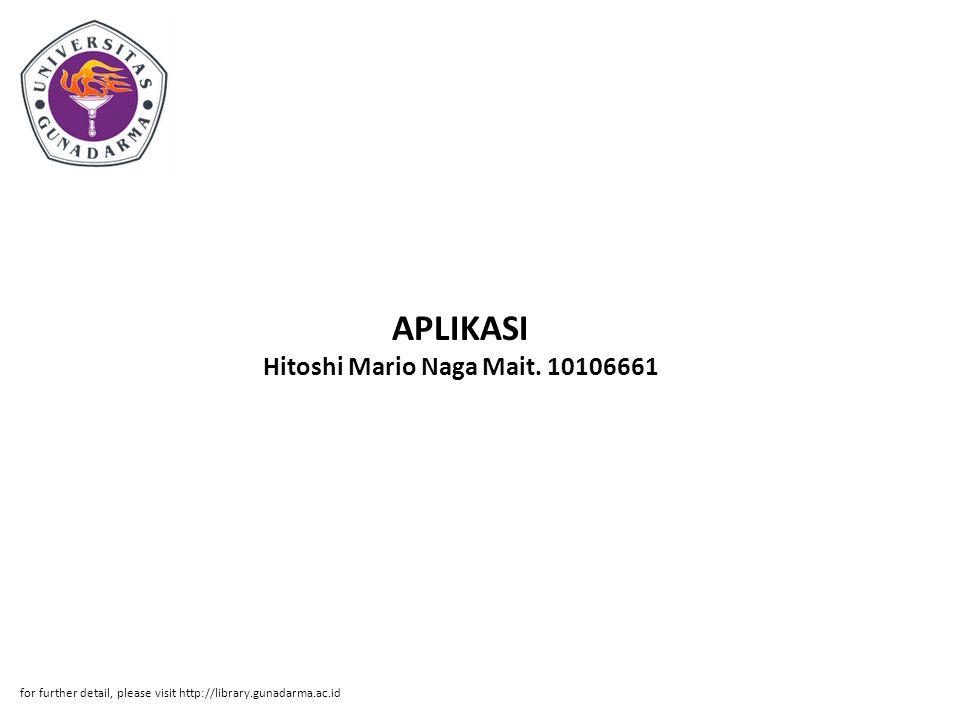APLIKASI Hitoshi Mario Naga Mait. 10106661 for further detail, please visit http://library.gunadarma.ac.id