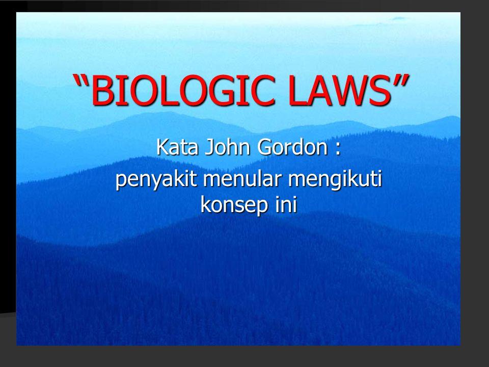 "Kata John Gordon : penyakit menular mengikuti konsep ini ""BIOLOGIC LAWS"""