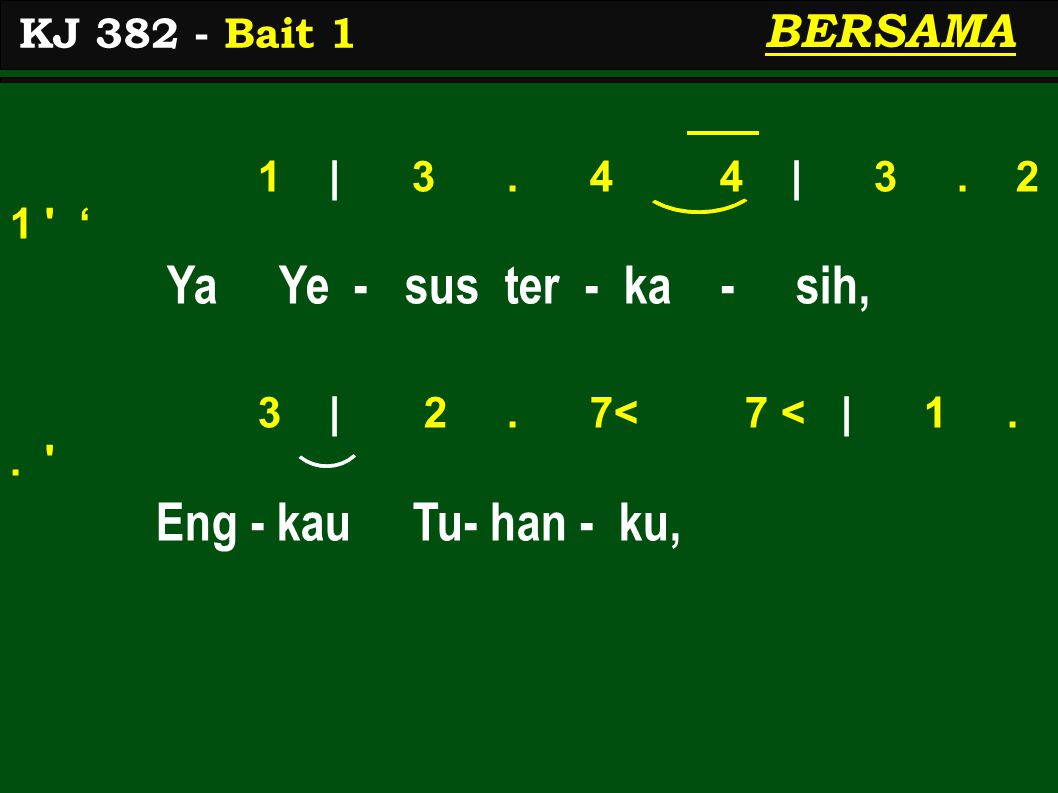 1 | 3. 4 4 | 3. 2 1 ' Ya Ye - sus ter - ka - sih, 3 | 2.