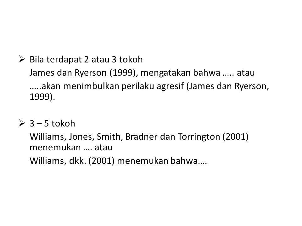  Bila terdapat 2 atau 3 tokoh James dan Ryerson (1999), mengatakan bahwa …..