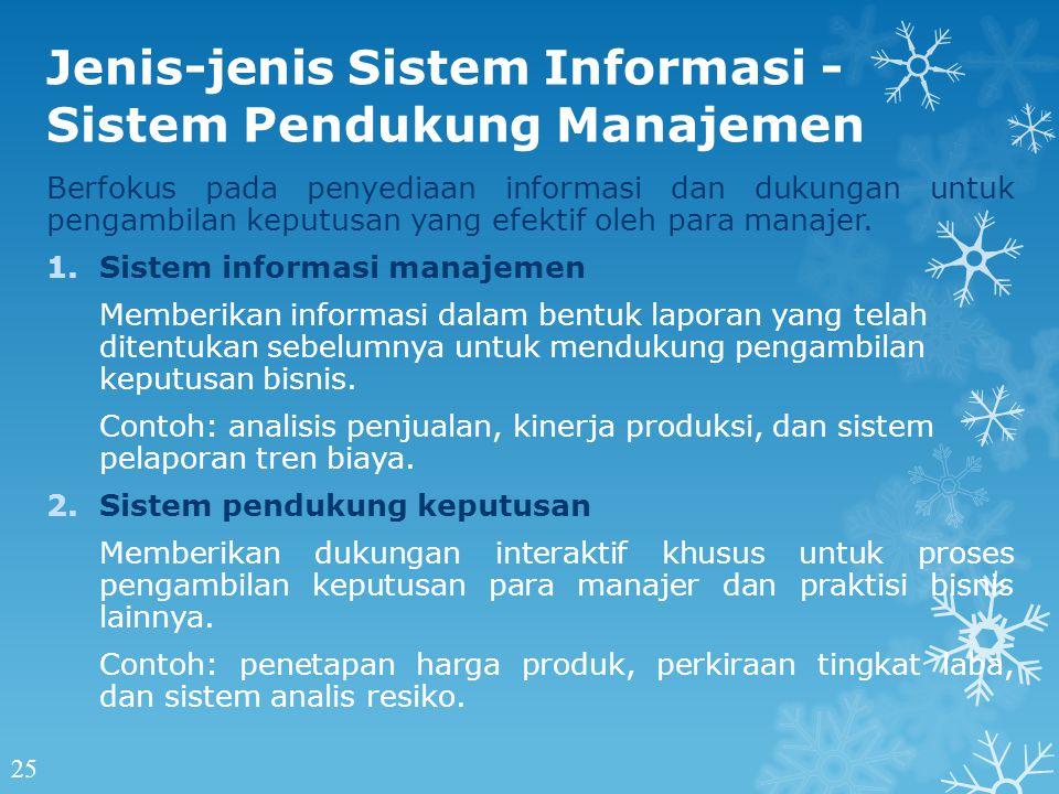 Berfokus pada penyediaan informasi dan dukungan untuk pengambilan keputusan yang efektif oleh para manajer.