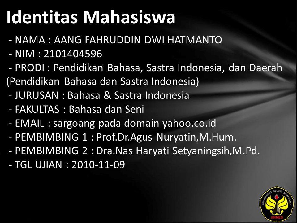 Identitas Mahasiswa - NAMA : AANG FAHRUDDIN DWI HATMANTO - NIM : 2101404596 - PRODI : Pendidikan Bahasa, Sastra Indonesia, dan Daerah (Pendidikan Baha