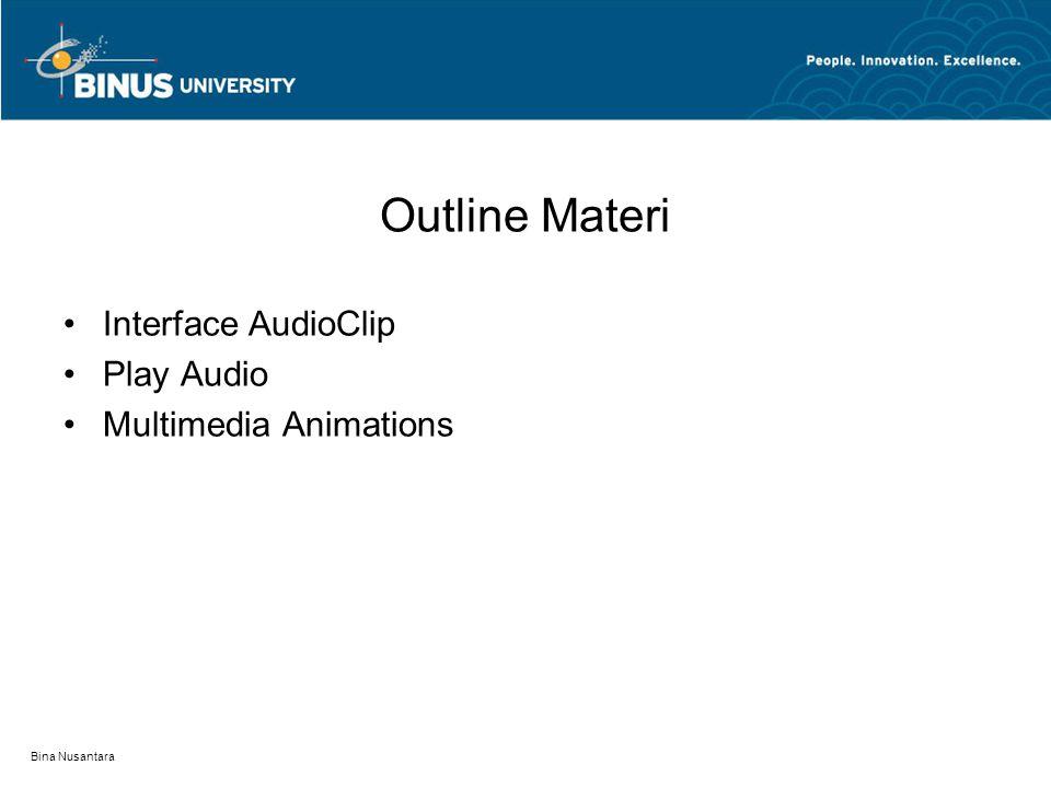 Interface AudioClip Java dapat menjalankan file audio dalam bentuk WAV, AIFF, MIDI, AU, dan RMF.