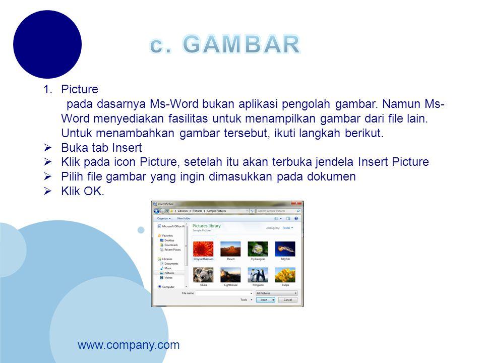 www.company.com 1.Picture pada dasarnya Ms-Word bukan aplikasi pengolah gambar. Namun Ms- Word menyediakan fasilitas untuk menampilkan gambar dari fil