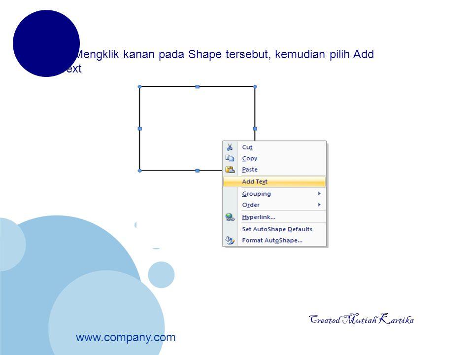 www.company.com 2. Mengklik kanan pada Shape tersebut, kemudian pilih Add Text Created Mutiah Kartika