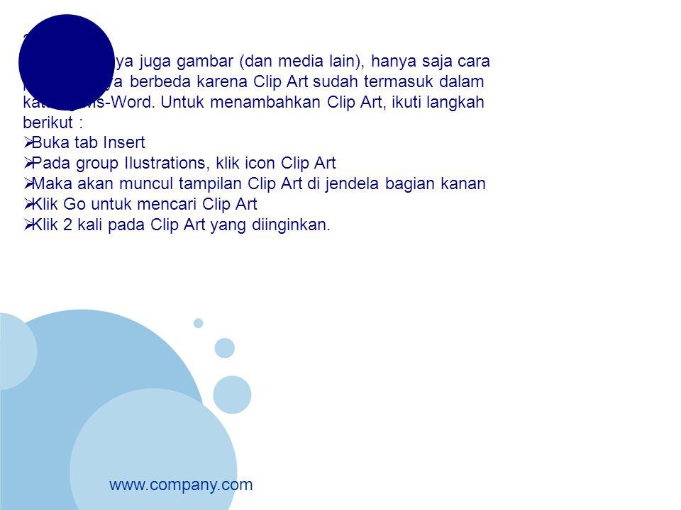 www.company.com 2. Clip Art sebenarnya juga gambar (dan media lain), hanya saja cara pencariannya berbeda karena Clip Art sudah termasuk dalam katalog