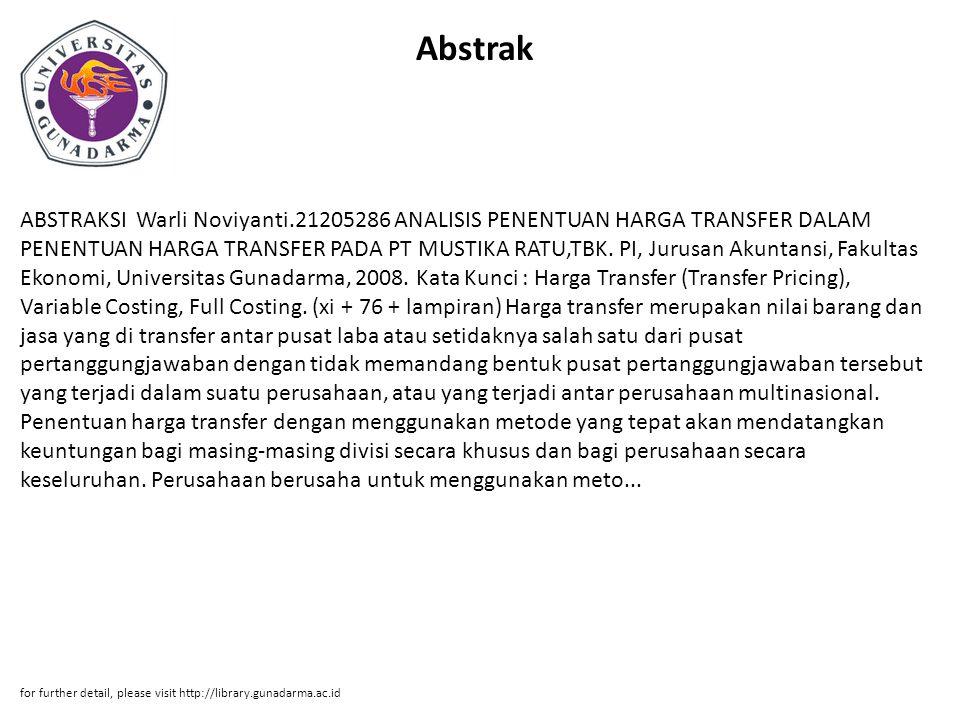 Abstrak ABSTRAKSI Warli Noviyanti.21205286 ANALISIS PENENTUAN HARGA TRANSFER DALAM PENENTUAN HARGA TRANSFER PADA PT MUSTIKA RATU,TBK. PI, Jurusan Akun