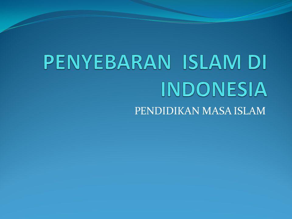 PENDIDIKAN MASA ISLAM