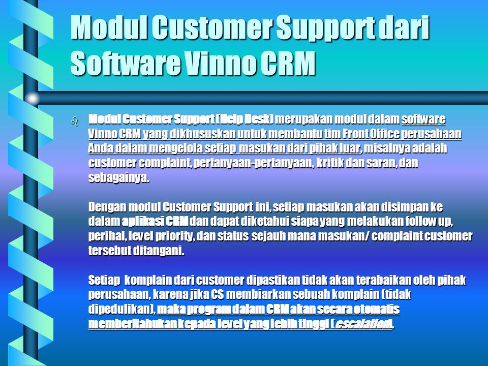 Jenis Aplikasi CRM b Operational CRM Automatisasi proses bisnis yang terintegrasi, meliputi Customer Touch-Point, Channels, dan front-back office inte