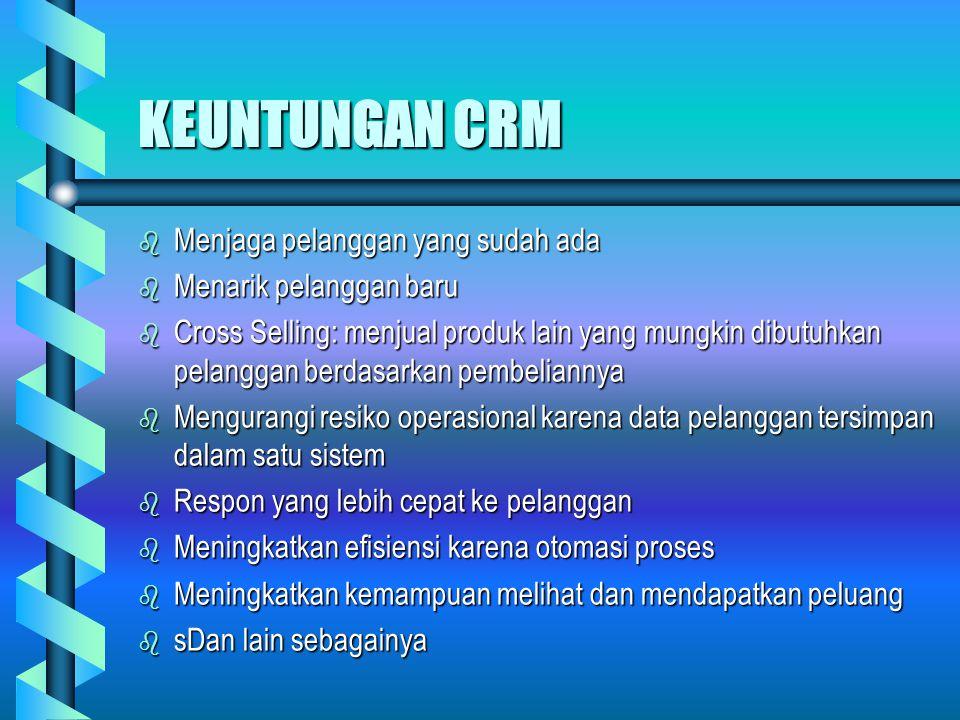 Definisi CRM b Proses untuk mendapatkan, mempertahankan dan mengembangkan pelanggan yang menguntungkan – Handen b Kumpulan aktifitas dan teknologi yan