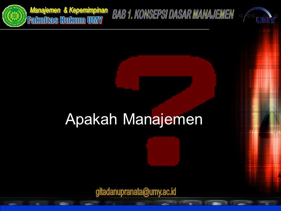 Manajemen adalah : Seni dan Ilmu tentang Perencanaan, Pengorganisasian, Pengarahan dan Pengawasan.
