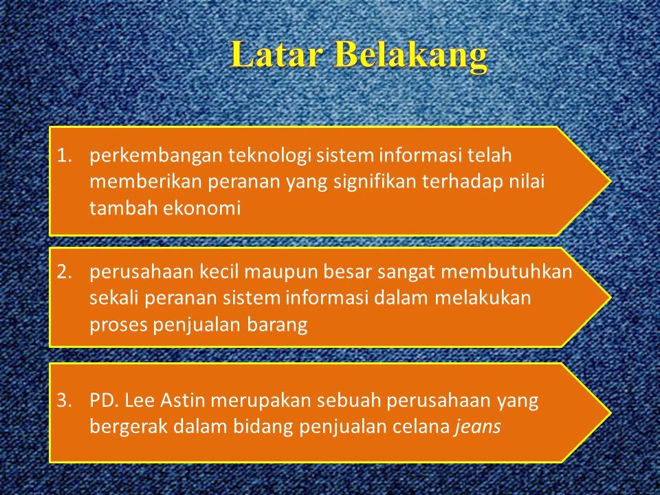 2.perusahaan kecil maupun besar sangat membutuhkan sekali peranan sistem informasi dalam melakukan proses penjualan barang 1.perkembangan teknologi sistem informasi telah memberikan peranan yang signifikan terhadap nilai tambah ekonomi 3.PD.