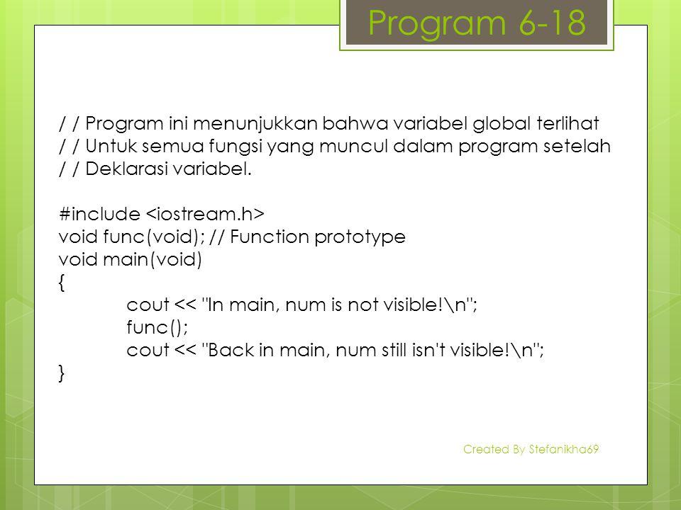 / / Program ini menunjukkan bahwa variabel global terlihat / / Untuk semua fungsi yang muncul dalam program setelah / / Deklarasi variabel. #include v