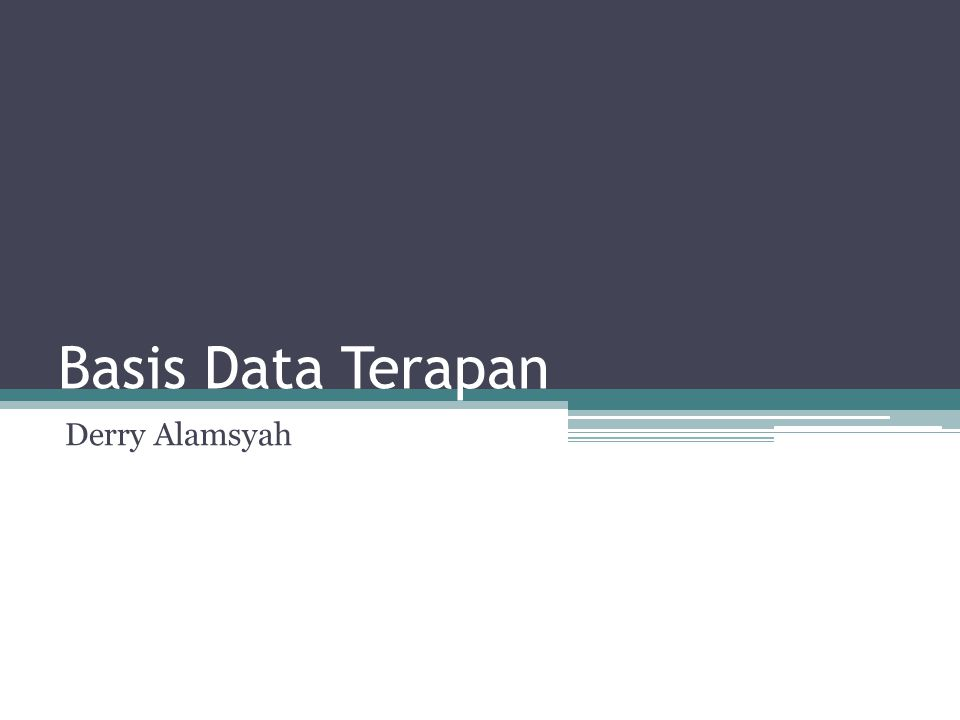 Basis Data Terapan Derry Alamsyah