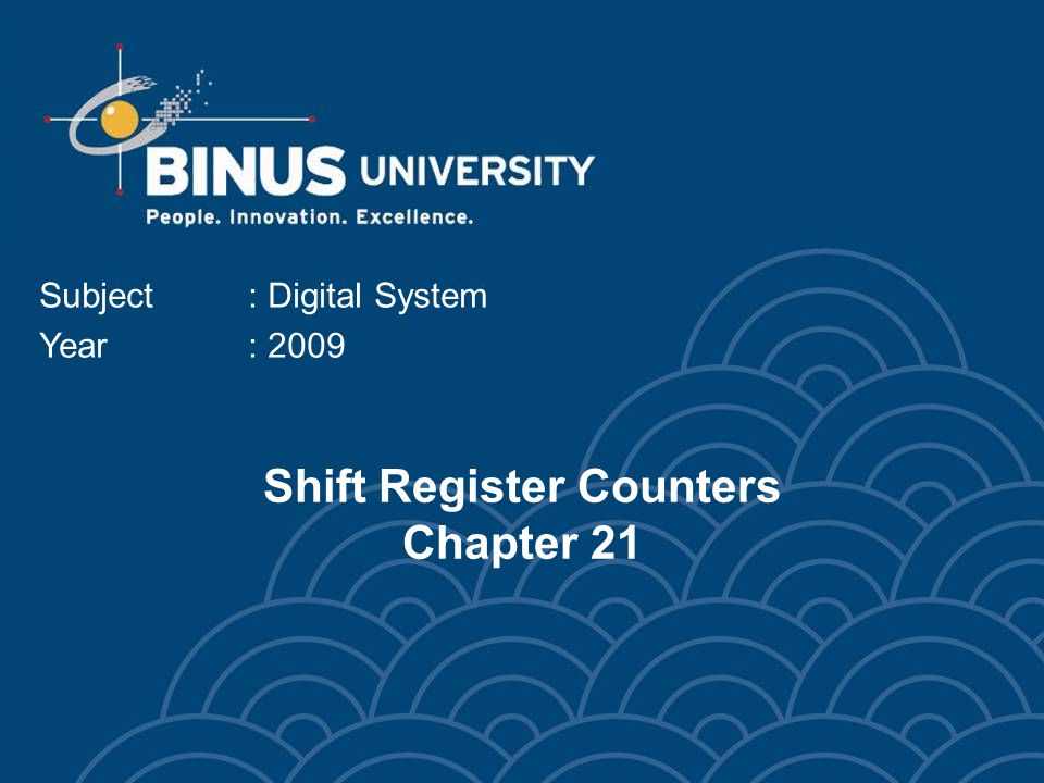 Shift Register Counters Chapter 21 Subject: Digital System Year: 2009