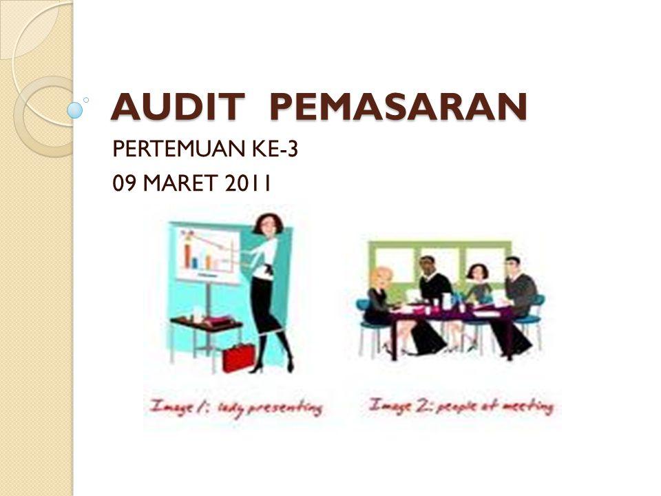 AUDIT PEMASARAN PERTEMUAN KE-3 09 MARET 2011