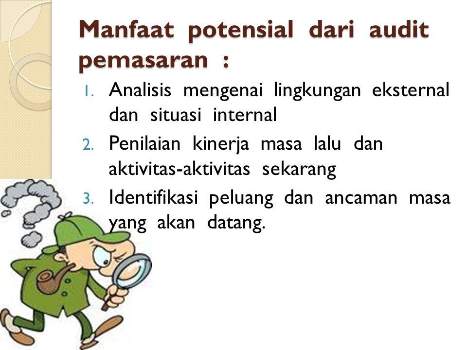 Manfaat potensial dari audit pemasaran : 1.