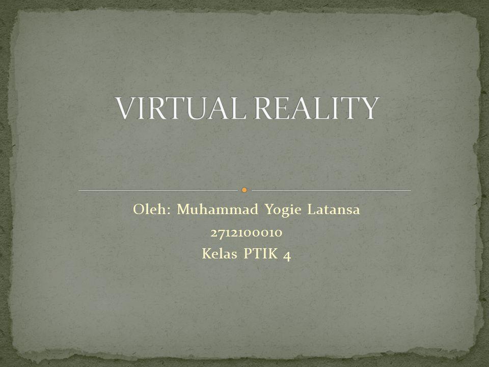 Apa yang dimaksud dengan Virtual Reality.